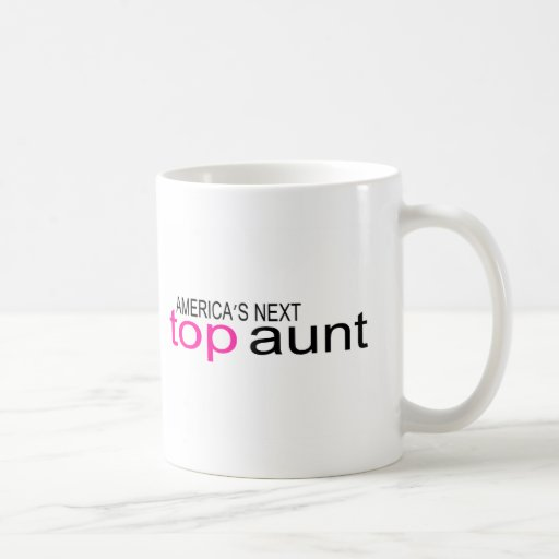 Americas Next Top Aunt Coffee Mugs