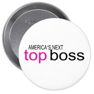 Americas Next Top Boss Pinback Button