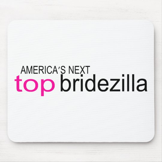 Americas Next Top Bridezilla Mouse Pad