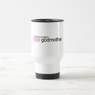 Americas Next Top Godmother 15 Oz Stainless Steel Travel Mug
