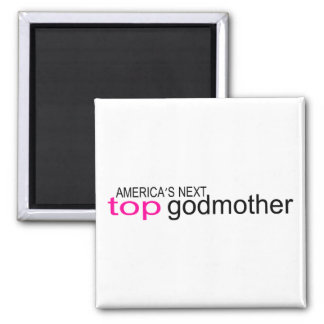 Americas Next Top Godmother 2 Inch Square Magnet