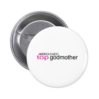 Americas Next Top Godmother Pinback Button