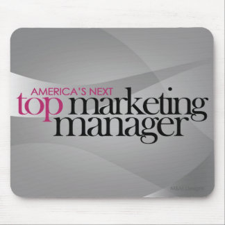 America's Next Top Marketing Manager Mouse Pad
