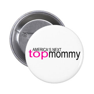 Americas Next Top Mommy 2 Inch Round Button