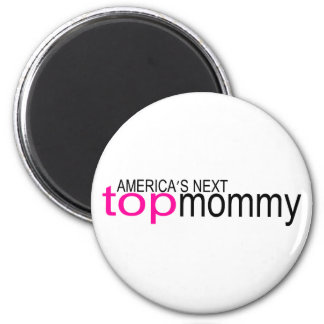 Americas Next Top Mommy 2 Inch Round Magnet