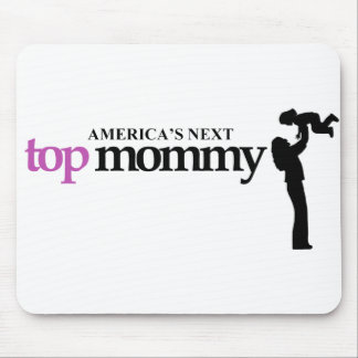 Americas Next Top Mommy Mouse Pad