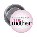 America's Next Top Mother Button