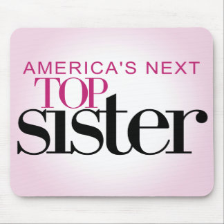 America's Next Top Sister Mouse Pad