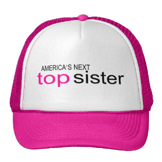 Americas Next Top Sister Trucker Hat