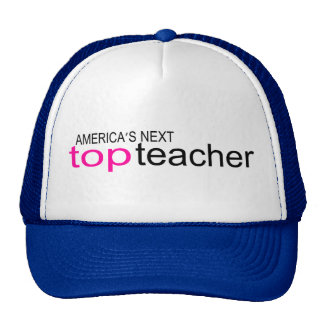 Americas Next Top Teacher Trucker Hat