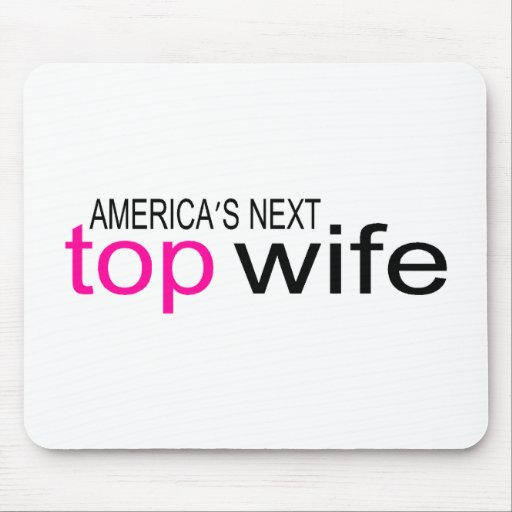 Americas Next Top Wife Mouse Pad