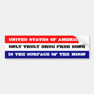 America's only drug free zone is the moon bumper sticker