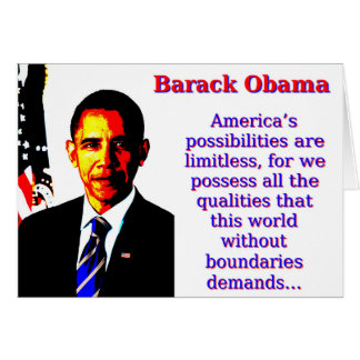 America's Possibilities Are Limitless - Barack Oba Card