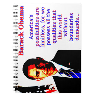 America's Possibilities Are Limitless - Barack Oba Notebook