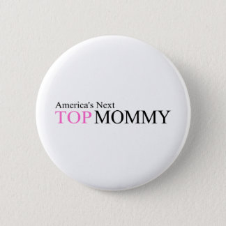 Americas Top Mommy Button