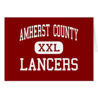 Amherst County - Lancers - High - Amherst Virginia Greeting Card