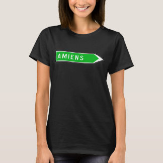 Amiens, Road Sign, France T-Shirt