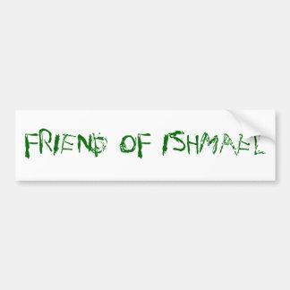 Amigo de Ishmael Pegatina Para Auto