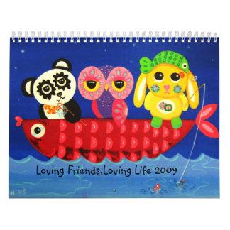 Amigos cariñosos, vida cariñosa 2009 calendarios de pared