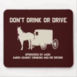 Amish - dont drink or drive mouse pad