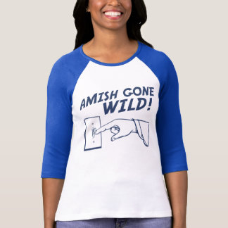 Amish Gone Wild! T-Shirt