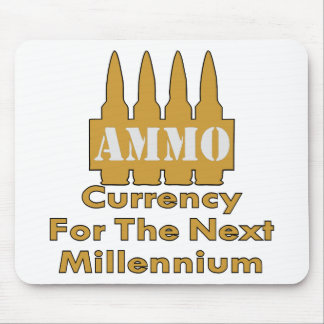 Ammo Currency For The Next Millennium Mouse Pad