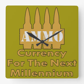 Ammo Currency For The Next Millennium Square Wall Clock