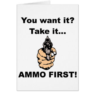 Ammo First Greeting Card