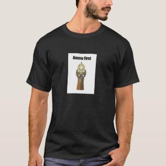 Ammo First T-Shirt