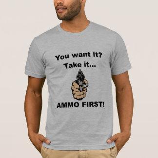 AMMO FIRST! T-Shirt