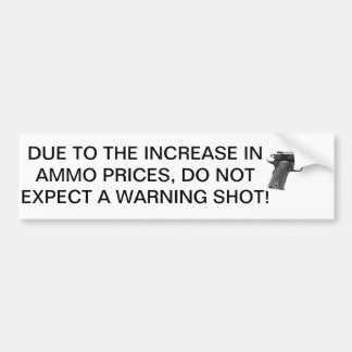 Ammo is expensive, conserve bullets. car bumper sticker