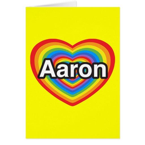 Amo a Aaron. Te amo Aaron. Corazón Felicitacion