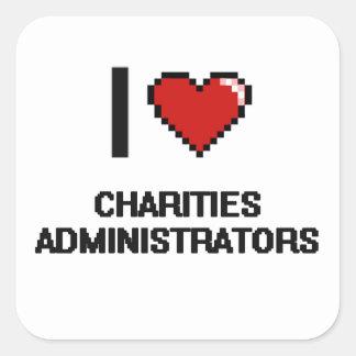 Amo a administradores de las caridades pegatina cuadrada