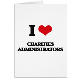 Amo a administradores de las caridades tarjeta de felicitación