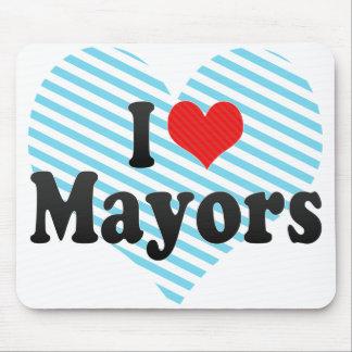 Amo a alcaldes alfombrillas de raton
