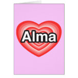 Amo a Alma. Te amo Alma. Corazón Felicitaciones