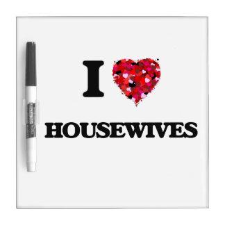 Amo a amas de casa tableros blancos