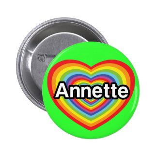 Amo a Annette, corazón del arco iris Pin Redondo De 2 Pulgadas