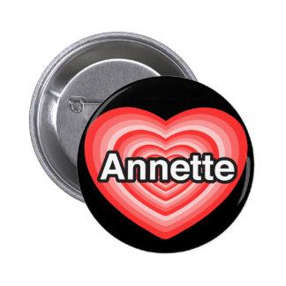 Amo a Annette. Te amo Annette. Corazón Pin Redondo De 2 Pulgadas