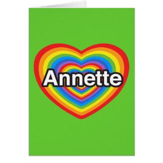 Amo a Annette. Te amo Annette. Corazón Tarjeta De Felicitación