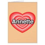 Amo a Annette. Te amo Annette. Corazón Felicitación