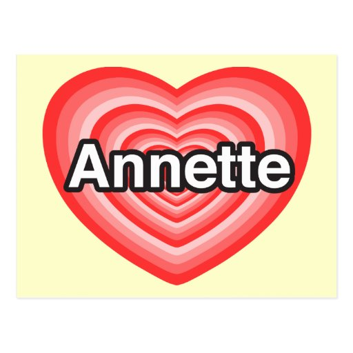Amo a Annette. Te amo Annette. Corazón Tarjetas Postales