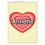 Amo a Annette. Te amo Annette. Corazón Tarjetón