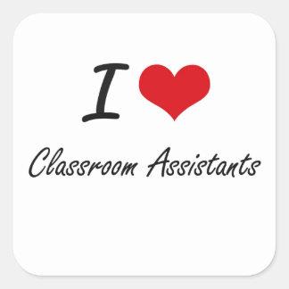 Amo a ayudantes de la sala de clase pegatina cuadrada