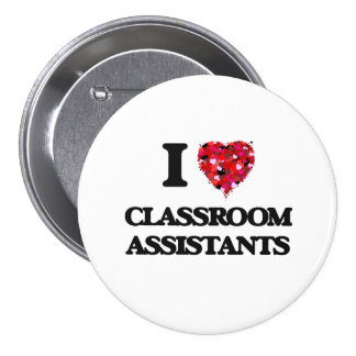 Amo a ayudantes de la sala de clase pin redondo de 3 pulgadas