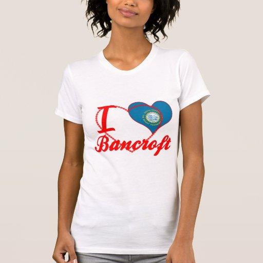 Amo a Bancroft, Dakota del Sur Camiseta