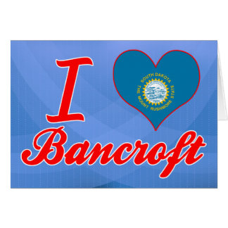 Amo a Bancroft, Dakota del Sur Tarjeta De Felicitación
