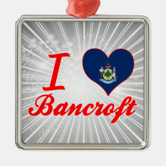 Amo a Bancroft, Maine Adorno Navideño Cuadrado De Metal
