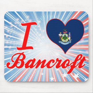 Amo a Bancroft, Maine Alfombrillas De Ratones