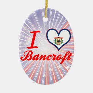 Amo a Bancroft, Virginia Occidental Adorno Navideño Ovalado De Cerámica